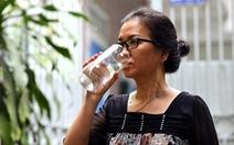 Trời nắng nóng, uống nước sao cho đúng?