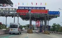 Thừa Thiên Huế kiến nghị lùi tăng phí qua trạm Bắc Hải Vân 'đến 1-6 chứ không phải 1-5'