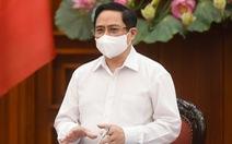 Dịch bệnh phức tạp, Thủ tướng nhấn mạnh chuyển trạng thái phòng ngự sang tấn công