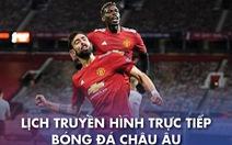 Lịch trực tiếp bóng đá châu Âu 2-5: Man United - Liverpool