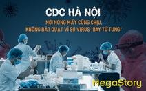 CDC Hà Nội: Nơi nóng mấy cũng chịu, không bật quạt vì sợ virus 'bay tứ tung'