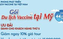 Công ty du lịch Việt Nam bán tour đi Mỹ tiêm vắc xin
