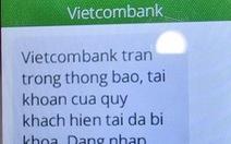 Cảnh báo mạo danh tin nhắn của Vietcombank chiếm đoạt tiền của khách