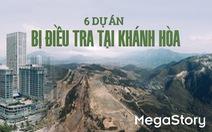 Toàn cảnh 6 dự án bị điều tra tại Khánh Hòa