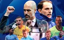 Tương quan sức mạnh giữa Man City và Chelsea ở chung kết Champions League