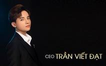 CEO Trần Viết Đạt - người 'giữ lửa' vẻ đẹp Việt