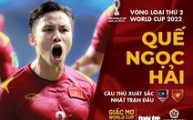 Quế Ngọc Hải xuất sắc nhất trận thắng Malaysia