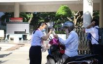 Sĩ tử Đà Nẵng ngày đầu tiên thi vào lớp 10, an tâm nhờ kết quả xét nghiệm