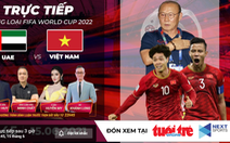 Truyền hình trực tiếp: Việt Nam gặp UAE