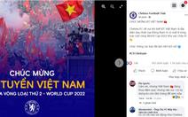 CLB Chelsea gửi lời chúc mừng Việt Nam giành vé đi tiếp bằng... tiếng Việt!