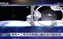 Video tàu vũ trụ Thần Châu 12 kết nối thành công sau hơn 6 giờ