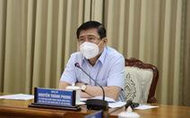 Chủ tịch Nguyễn Thành Phong: Siết chặt, nâng cao mức độ chống dịch là phù hợp với tình hình