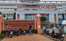 Phong tỏa một khoa khám bệnh liên quan thợ hồ nghi nhiễm COVID-19 ở Long Khánh