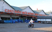 Bộ Nông nghiệp đề nghị mở lại chợ đầu mối Bình Điền, Thủ Đức, Hóc Môn