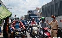 Ban Chỉ đạo quốc gia phòng chống dịch: Kiểm tra việc 'ngăn sông cấm chợ' ở Đồng Nai