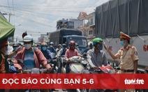 Đọc báo cùng bạn 5-6: Vì sao người từ TP.HCM về Đồng Nai phải cách ly 21 ngày?