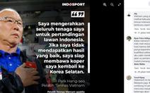 CĐV Indonesia tuyên bố: 'Việt Nam đang hoảng sợ khi chứng kiến sức mạnh của Indonesia'