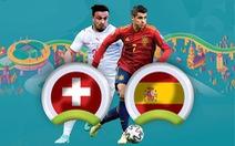 So sánh sức mạnh Thụy Sĩ và Tây Ban Nha ở tứ kết Euro 2020