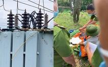 Cắt trộm cáp điện ở trạm biến áp, bị điện giật chết