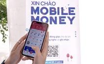 Viettel, VNPT, MobiFone xin thí điểm triển khai mobile money