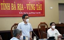 Bà Rịa - Vũng Tàu phải giữ 'vùng xanh' để hỗ trợ TP.HCM