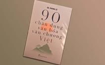 Giáo sư Phong Lê và cuộc 'tổng duyệt' 90 chân dung văn hóa Việt
