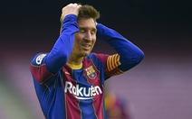 Messi 'sốc nặng và chán nản' vì bị Barca từ chối ký hợp đồng