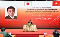 Bộ trưởng Quốc phòng Kishi: Nhật Bản ở cùng thuyền với Việt Nam