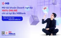 Giải pháp Ngân hàng số toàn diện hàng đầu dành cho doanh nghiệp: BIZ MBBank