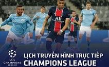 Lịch trực tiếp Champions League: PSG - Man City, AC Milan - Atletico Madrid