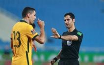 VFF gửi thư lên FIFA, AFC 'tố' trọng tài làm ảnh hưởng kết quả trận Việt Nam với Úc