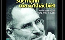 Steve Jobs - sức mạnh của sự khác biệt - Kỳ 2