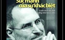 Steve Jobs - sức mạnh của sự khác biệt - Kỳ 7