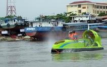 Chạy thử tàu đệm khí trên sông Sài Gòn