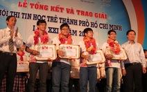 Trao 5 giải nhất Hội thi Tin học trẻ TP.HCM
