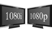 1080i với 1080p khác nhau ra sao?