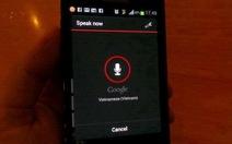Ra lệnh tìm kiếm bằng tiếng Việt trên thiết bị Android