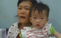 Bệnh tật bủa vây bé 14 tháng tuổi