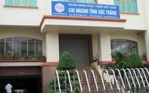 Bắt thêm nhiều trưởng phòng ngân hàng VDB chi nhánh Sóc Trăng