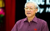 """Tổng Bí thư Nguyễn Phú Trọng: """"Tranh chấp lãnh thổ diễn biến phức tạp"""""""
