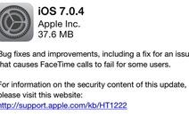 Apple phát hành iOS 7.0.4, khắc phục lỗi FaceTime