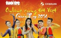Bàn tròn vui xuân mở màn Online cùng Tết Việt 2014