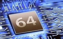 Chip 64-bit cho điện thoại thông minh có lợi gì?