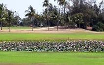 Tỉnh ủy chưa thông qua, doanh nghiệp vẫn đóng cửa sân golf