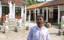 Cựu chiến binh xây nhà tưởng niệm Bác Hồ