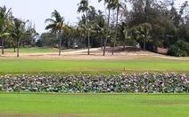 Giải quyết ổn thỏa mới được chuyển sân golf làm đô thị