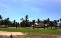 Sân golf Phan Thiết vẫn trong quy hoạch đến năm 2020