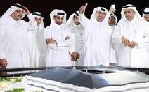 Vì sao Qatar quyết tâm tổ chức World Cup?