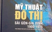 Mỹ thuật đô thịSài Gòn - Gia Định1900-1975