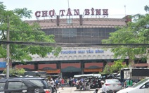 Xây mới chợ Tân Bình thành chợ 6 lầu